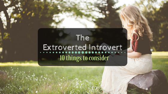 The Extroverted Introvert: 10 things to consider